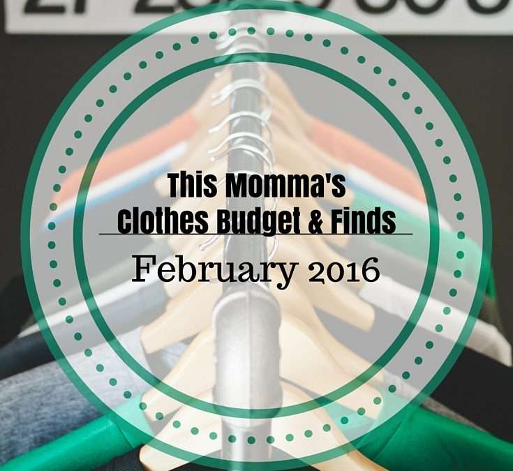 This Momma's Clothes Budget and Finds: February 2016