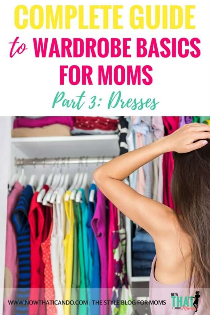 List of everyday wardrobe essentials for busy moms! (This one covers basic dress types.) If you're transitioning between pregnancy or a mother on the go, this basic guide covers the casual but cute pieces you need to fight the mom frump! This website is so budget friendly! #momlife #capsule #wardrobe #basics #closet
