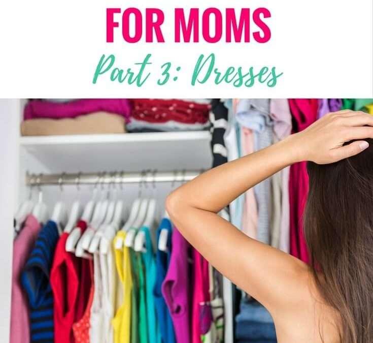 A Mom's Wardrobe Basics (Part 3): Dresses