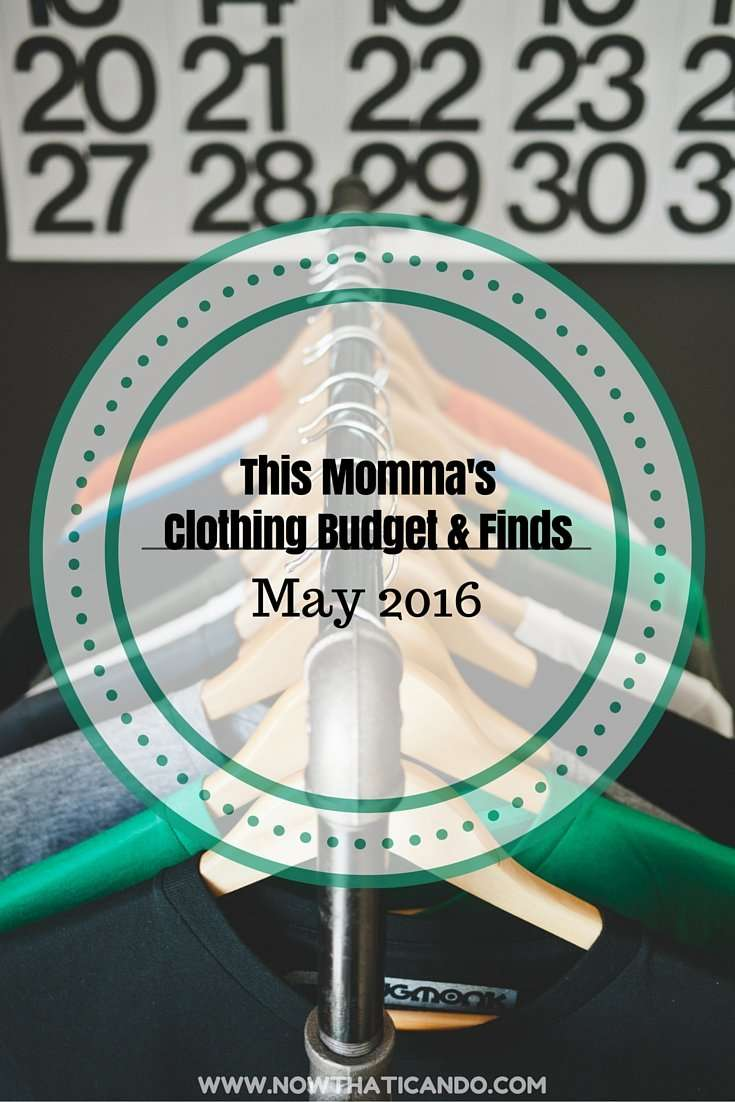 This Momma's Clothing Budget & Finds: May 2016
