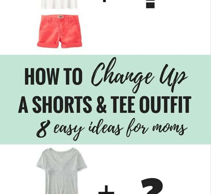 8 Ways to Change Up a Shorts + Tee Outfit