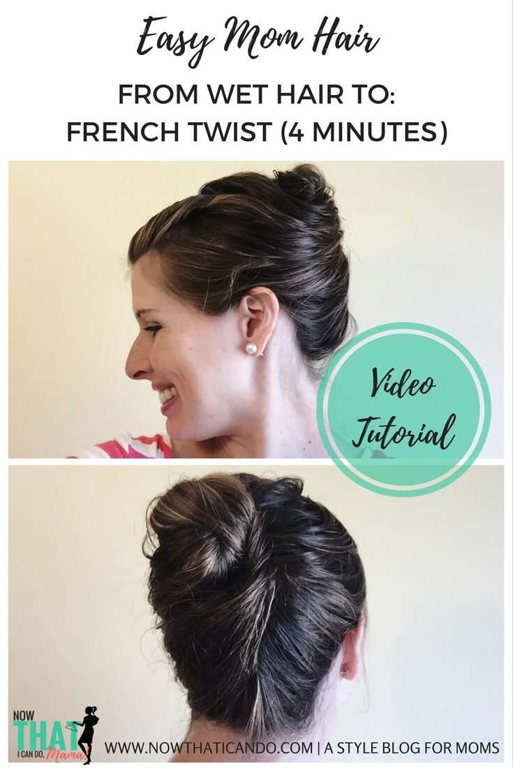 Easy Mom Hair (Wet Hair Style): French Twist