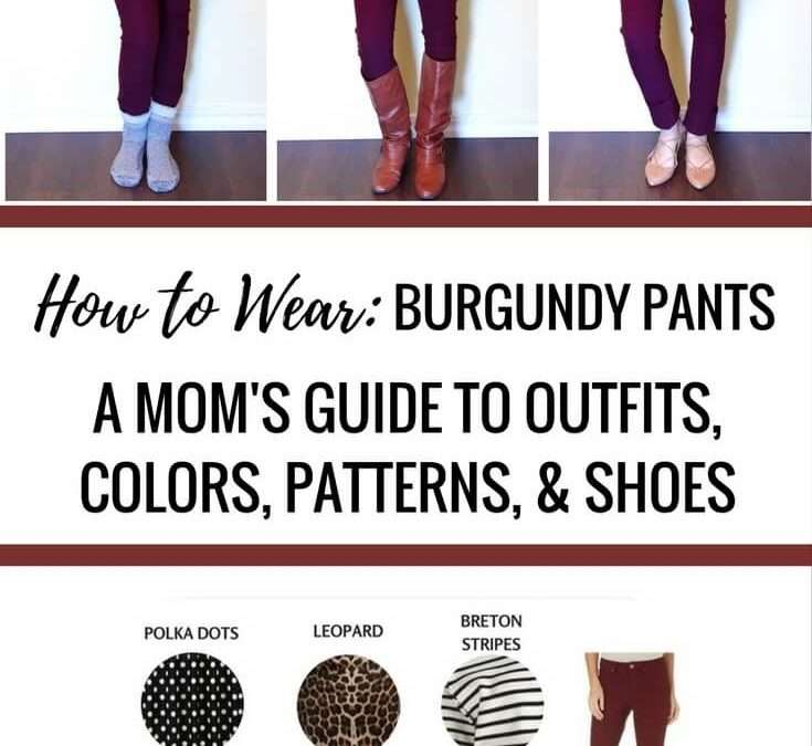 Mom's Complete Guide to Styling Burgundy Pants (with free printable!)