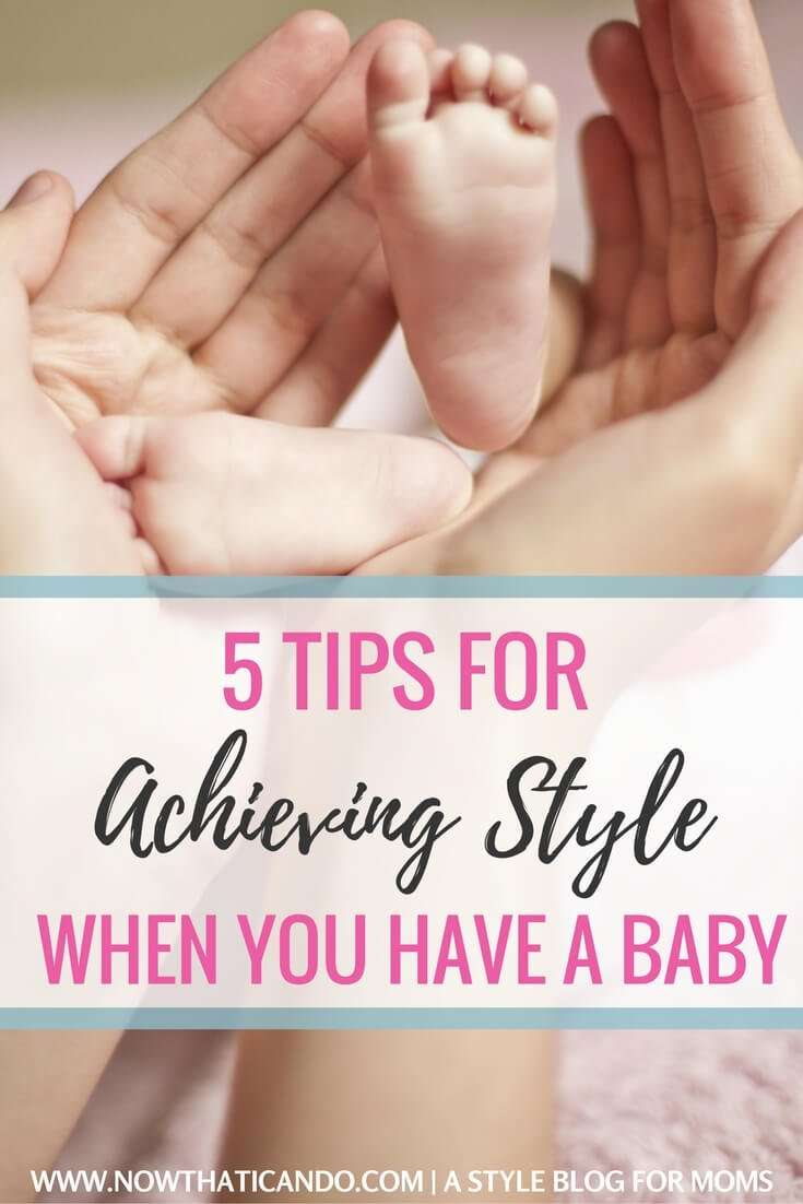 5 Tips for Staying Stylish When You Have a Baby