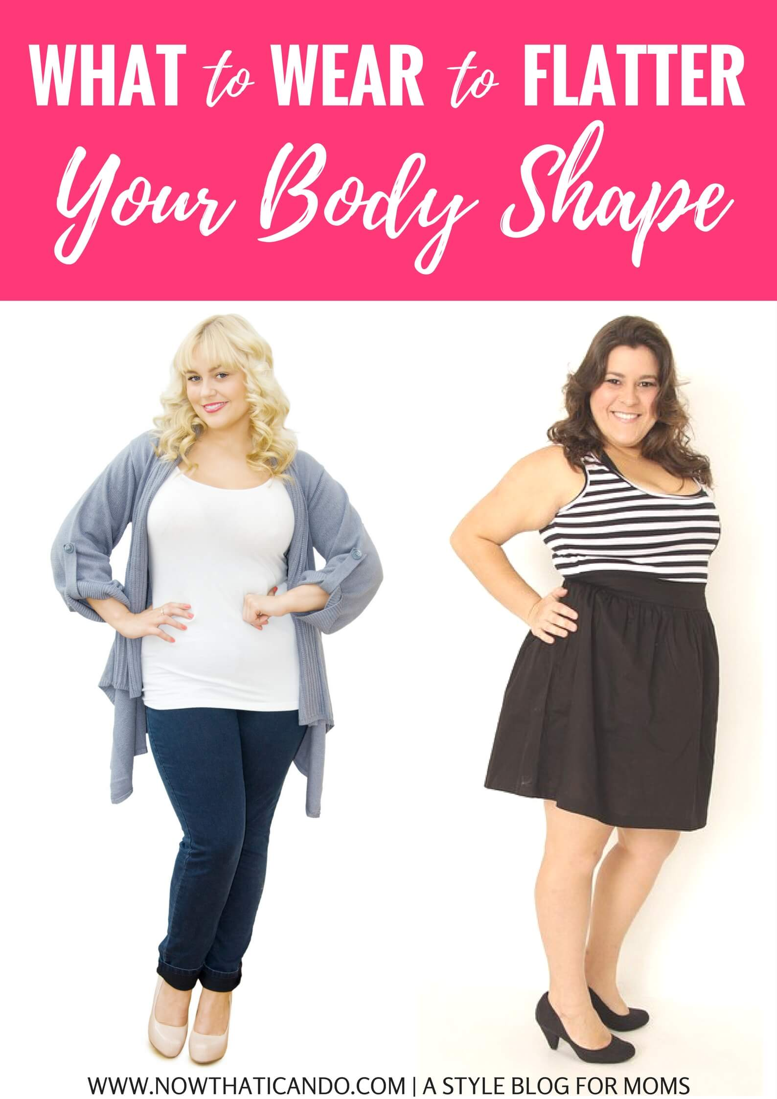 What to Wear to Flatter Your Body Shape (Are you a spoon body shape? Pear? Apple?)