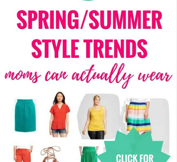 Style Trends for this Spring/Summer That Moms Can Actually Wear (What To Look For When You Shop) + FREE Trend Hacks Cheat Sheet