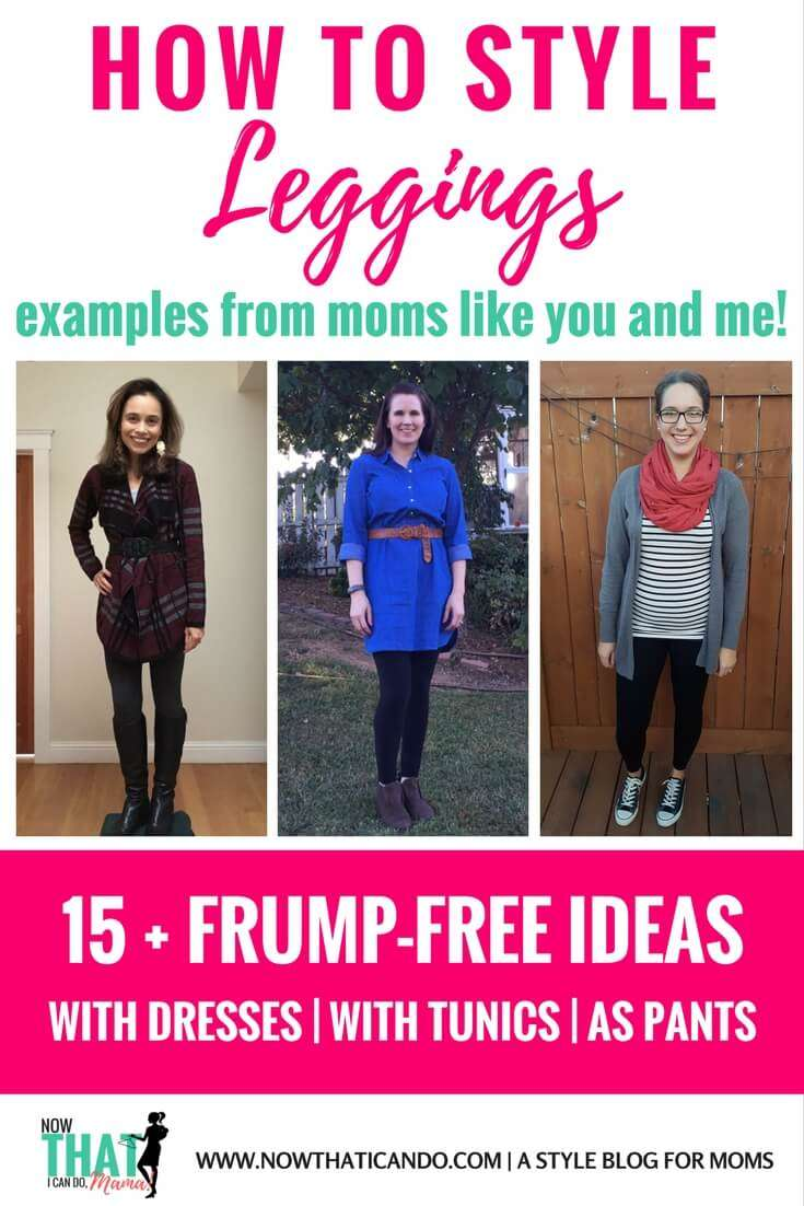 How to Wear Leggings Without Looking Frumpy (15+ Outfit Ideas)