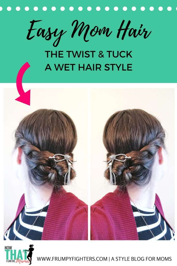 A Wet Hair Style For Moms The Twist Tuck With Flexi Clips By Lilla Rose Easy Fashion For Moms