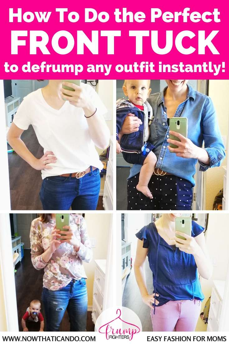"""Step-by-step video: How to do the perfect """"Front Tuck"""" (aka: Partial Tuck, French Tuck, Half Tuck) on your shirts to avoid the frumpy mom look!"""