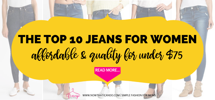 Jeans are a staple for any woman's wardrobe and not an item you should scrimp on. But that doesn't mean you need to spend a few hundred dollars to buy them! This list contains the best jeans for moms that are affordable and high quality! #mom #fashion #jeans #shopping #basics