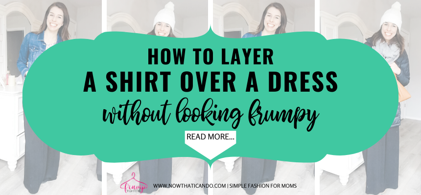 How to Wear a Shirt over a Dress Easy Layered Outfit with a shirt and dress