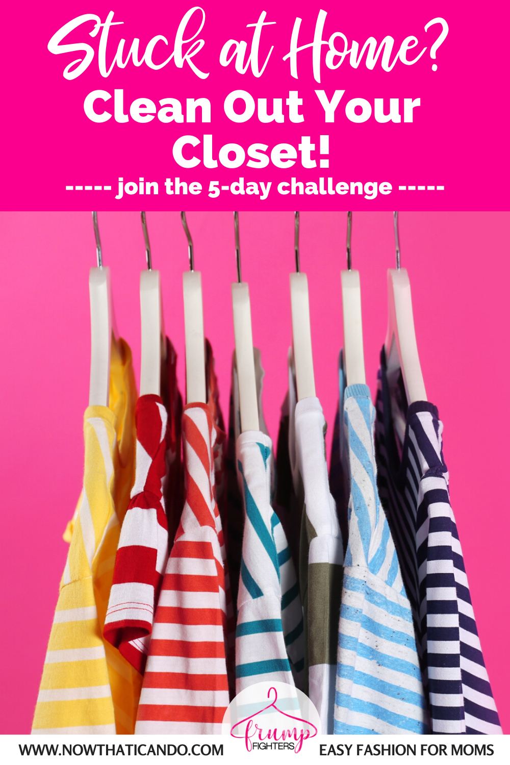 Closet Cleanout Challenge for Moms - Declutter your wardrobe