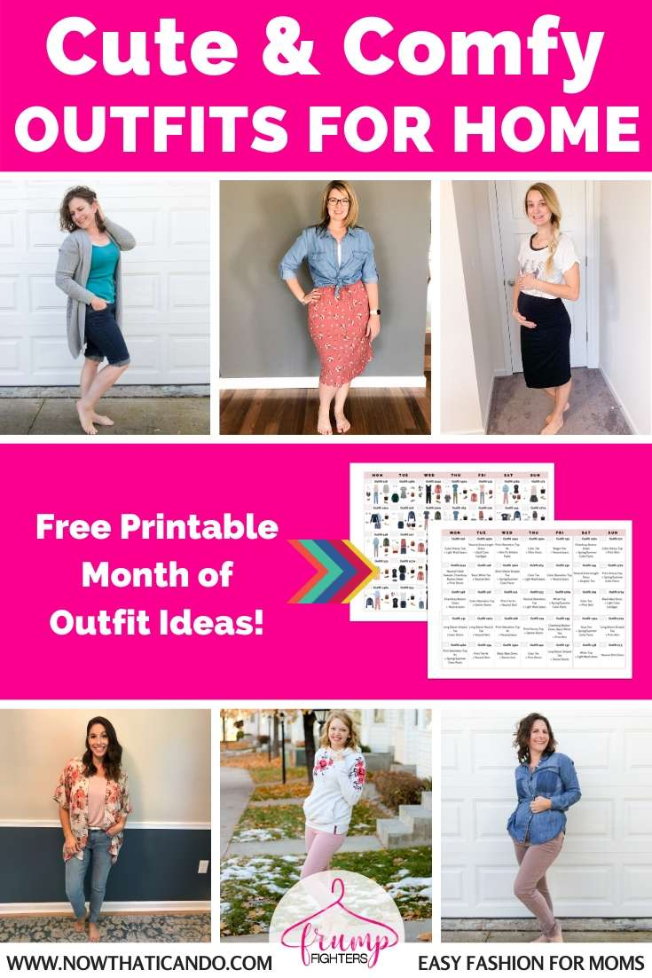 Cute & comfy casual outfit ideas for women at home all day. What to wear to look cute around the house as a stay at home or work at home mom. Free printable calendar of outfit ideas for moms