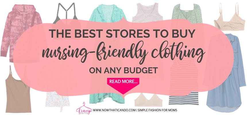 find nursing friendly clothes no matter what your budget is. Affordable breastfeeding clothing that will make nursing feel even easier!